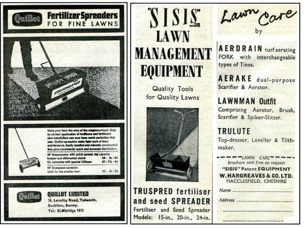 Quillot Fertilizer Spreader, from Quillot Limited, Telworth, Surbiton, Surrey. and Sisis lawn equipment from W.Hargreaves & Co. LTD, Macclesfield Cheshire.